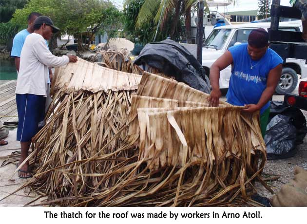 The thatch for the roof was made by Arno workers